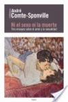 Ni el sexo ni la muerte -  Andre Comte-Sponville